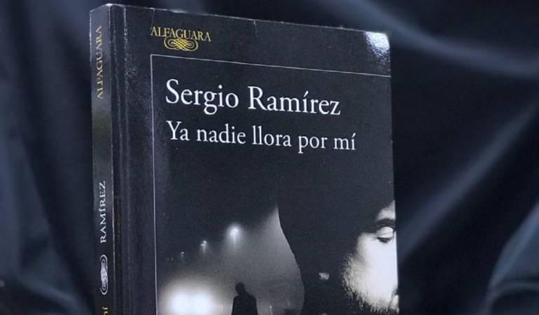 """""""Ya nadie llora por mi"""" la más reciente obra de Sergio Ramirez"""