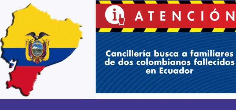 Dos colombianos fallecidos en Ecuador: Gobierno busca a familiares de dos colombianos fallecidos en Ecuador