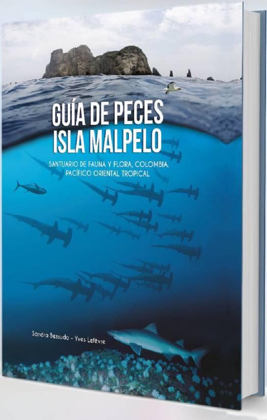 Libro Guía de Peces Isla Malpelo: Sandra Bessudo e Yves Lefevre presentan el libro Guía de Peces Isla Malpelo