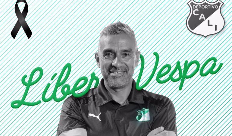 Líber Vespa falleció Deportivo Cali: Falleció Líber Vespa, ex asistente técnico del Deportivo Cali